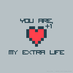 You are my extra life. by Mellx93