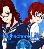 Highschool Life Ch 1 Cover {Link of Pages below} by AnimeEmm