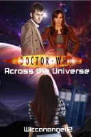 Across the Universe: A Doctor Who Fan Fiction by wiccanangel12
