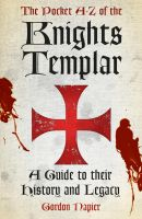 The Pocket A - Z of the Knights Templar by dashinvaine