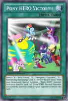 Pony HERO Victory!! (MLP): Yu-Gi-Oh! Card by PopPixieRex
