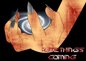 Somethings Coming Teaser by iccallia