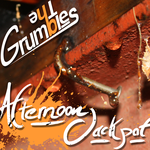 The Grumbles - Afternoon Jackpot by S-Faux