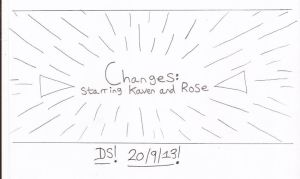 Changes: Starring Kaven and Rose (Title) by DazzyDrawing