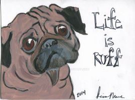 Pug.life Is Ruff by KeKat147