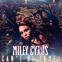 Miley Cyrus: Can't Be Tamed COVER 2 by Lil-Plunkie
