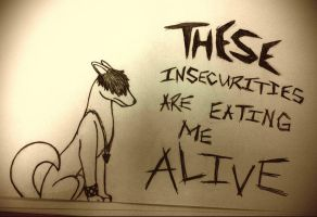 These Insecurities Are Eating Me Alive by SnowWhitesAngel