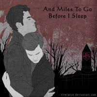 And Miles To Go Before I Sleep by Riverance