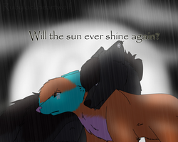 Will The Sun ever shine again by Rubylockheartwolf