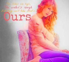 Taylor Swift Ours Edit by TheFearlessChick