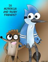 Is Mordecai and Rigby are friends (coming soon) by Catherineparedes