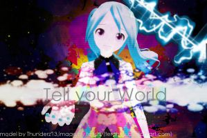 [MMD] Tell your world! by Angel-Of-Gears