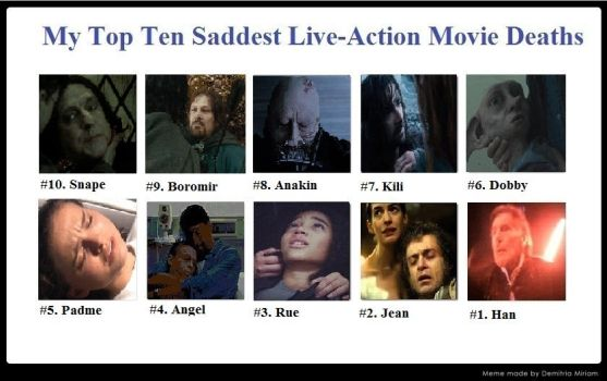 Top Ten Saddest Live-Action Movie Deaths by EsmeAmelia