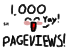 1, 000 Pageviews! by Linny235