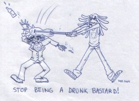 Stop being a drunk bastard by ihni