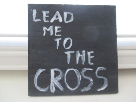 Lead Me to the Cross by cloverholly