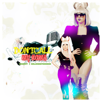 Don't call my name Gaga by xblaackparadex