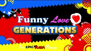 Funny Love Generations Part 2 by rabbidlover01