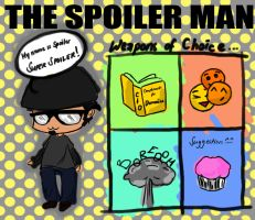 The Spoiler Man by kindAhumaNbeinG