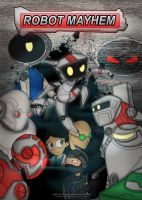 ROBOT MAYHEM by RagingDroidX