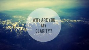 Why Are You My Clarity? by OwlCityFan231