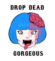 DROP DEAD GORGEOUS by lc0218