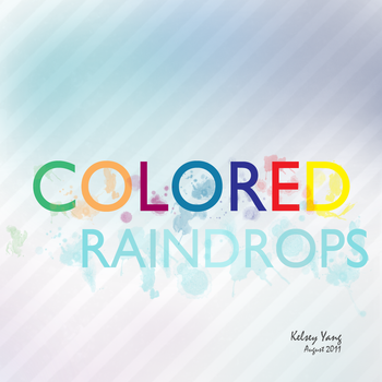 Colored Raindrops by kels070105