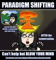 Paradigm Shift Blowing Your Mind by paradigm-shifting