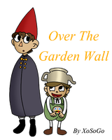 Over The Garden Wall by XoSoGo