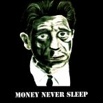 Money never sleep by I-GreK