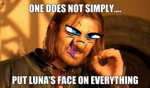 One does not simply Luna by Melodieaw