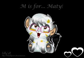 M is for Maty by LillayFran