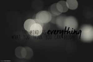 Mind is everything. by BassemFox