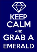 Keep Calm - Grab A Emerald by hillbillyphil