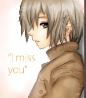 -I miss you- by Takamin
