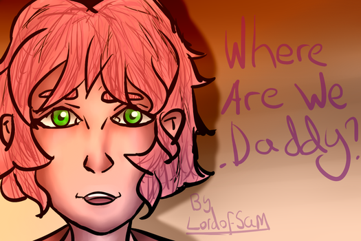Where are we daddy? by LordOfSam