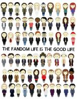 The Fandom Life Is The Good Life. by GeekInspired