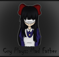 Cry Plays: Mad Father by Panda-Devil