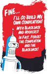Bender - I'll Go Build My Own Convention! (v2) by TheWolfEndsWithYou