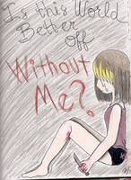 Is This World Better Off? by EmpressBlackWings