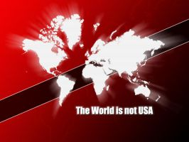 The World Is Not USA by sagadg