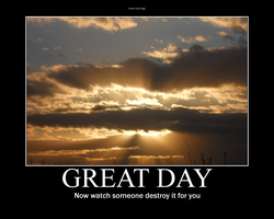 Great Day Poster by random-disrespect