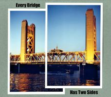 Every Bridge Has Two Sides by dirtycar74