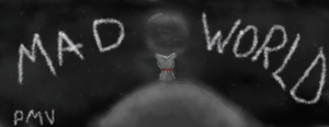 Mad World Cover Page by KittyCatChaos