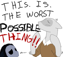 THE WORST POSSIBLE THING! by AskEyelessJackPony