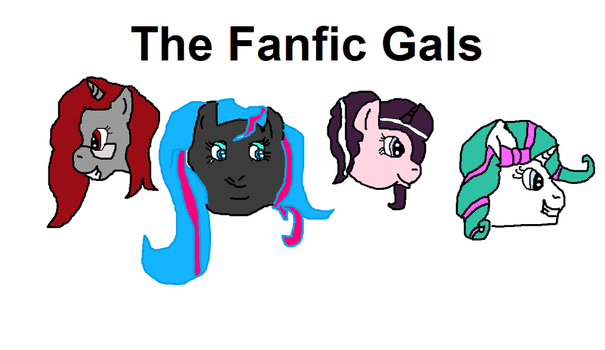 The Fanfic Gals by mylittleponyfan100