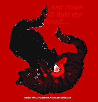 ...And Blood Will Rule the Forest. (Warrior Cats) by HelenTheGamerGirl