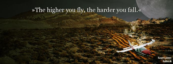 The higer you fly, the harder you fall - Habber.dk by habberlabber