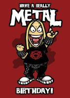Metal Birthdaycard by Twoheaded-Dawg