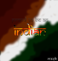 Proud To Be An Indian by saurabhkhirwal